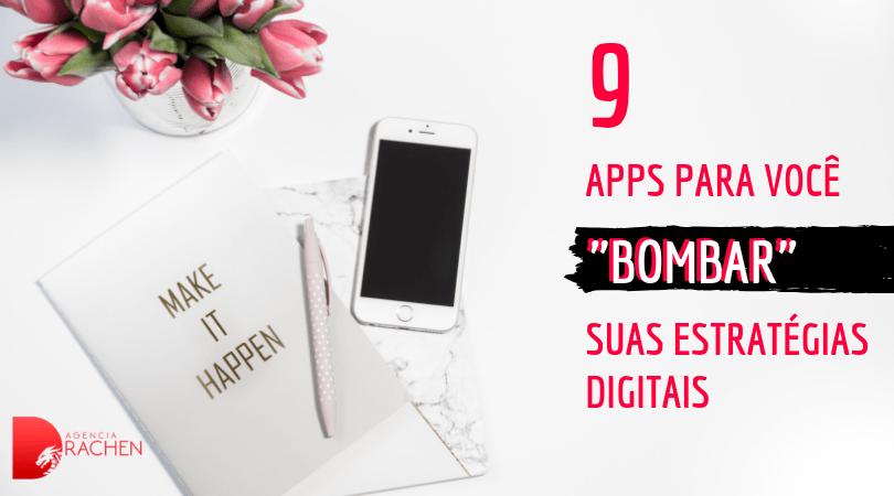 9 apps para voce bombar suas estrategias digitais