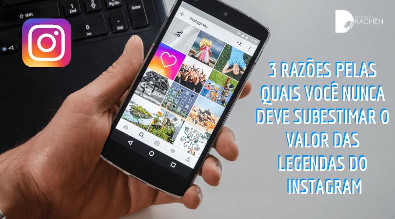 3 razões pelas quais você nunca deve subestimar o valor das legendas do Instagram