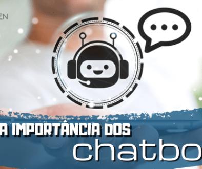 Qual a importância dos chatbots